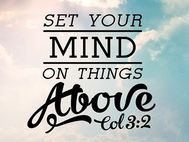 Set Your Mind on Things Above   Prescott Church of the Nazarene
